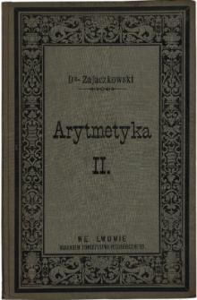Początki arytmetyki i algebry : do użytku szkół średnich. Cz. 2, Na III. i IV. klasę