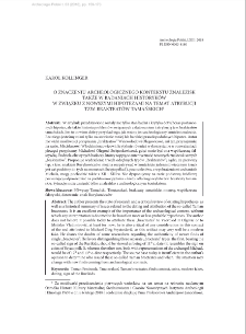 O znaczeniu archeologicznego kontekstu znalezisk także w badaniach historyków w związku z nowszymi hipotezami na temat atrybucji tzw. brakteatów tamańskich