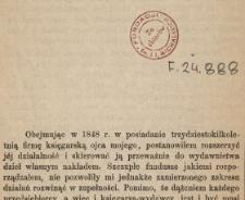 [Historia działalności księgarni i wydawnictwa Aleksandra Nowoleckiego] : [Inc.:] Obejmując w 1848 r. w posiadanie trzydziestokilkoletnią firmę księgarską ojca mojego [...].