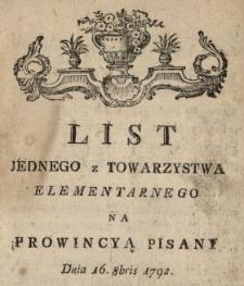 List Jednego z Towarzystwa Elementarnego Na Prowincyą Pisany Dnia 16. 8bris 1792