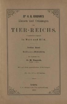 Die Klassen und Ordnungen des Thier-Reichs, wissenschaftlich dargestellt in Wort und Bild : 3 Band, 105. 106. 107. 108. Lieferung : Mollusca (Weichtiere)
