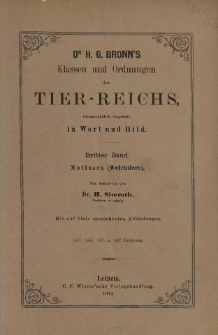 Die Klassen und Ordnungen des Thier-Reichs, wissenschaftlich dargestellt in Wort und Bild : 3 Band, 143. 144. 145. 146. Lieferung : Mollusca (Weichtiere)