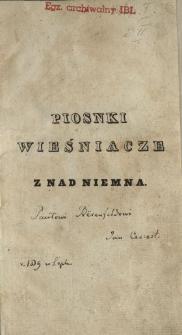 Piosnki wieśniacze z nad Niemna : w dwóch częściach