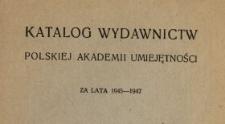 Katalog Wydawnictw Polskiej Akademii Umiejętności za lata 1945-1947