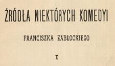 Żródła niektórych komedyi Franciszka Zabłockiego