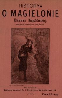 Historya o Magielonie królewnie neapolitańskiej : opowiadanie romantyczne z XV stulecia.