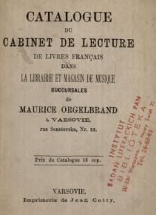 Catalogue du cabinet de lecture de livres français dans la librairie et magasin de musique succursales de Maurice Orgelbrand à Varsovie