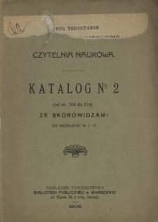 Katalog no. 2 (od. str. 164 do 214) : ze skorowidzami do katalogu no. 1-2