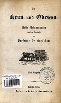 Die Krim und Odessa : Reise-Erinnerungen aus dem Tagebuch des Karl Koch.