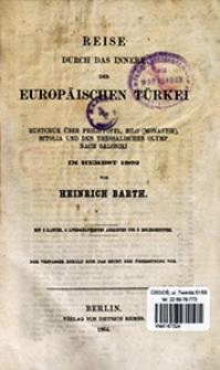 Reise durch das Innere der europäischen Türkei von Rustchuk über Philippopel, Rilo (Monastir), Bitolia und den Thessalischen Olymp nach Saloniki : im Herbst 1862