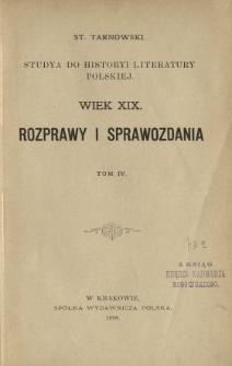 Studya do historyi literatury polskiej : wiek XIX : rozprawy i sprawozdania. T. 4