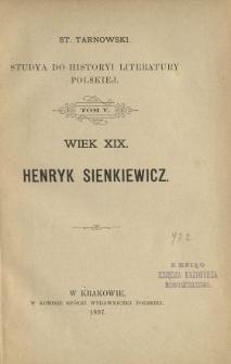 Studya do historyi literatury polskiej : wiek XIX. T. 5, Henryk Sienkiewicz