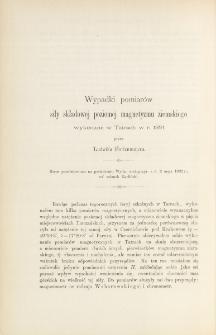 Wypadki pomiarów siły składowej poziomej magnetyzmu ziemskiego wykonane w Tatrach w r. 1891