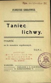Taniec lichwy : powieść na tle stosunków współczesnych. T. 1 /