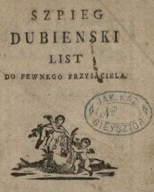 Szpieg Dubienski : List Do Pewnego Przyiaciela
