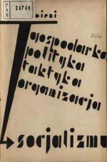 Gospodarka, polityka, taktyka, organizacja socjalizmu : praca zbiorowa