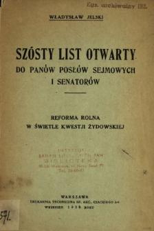 Szósty list otwarty do panów posłów sejmowych i senatorów : reforma rolna w świetle kwestji żydowskiej