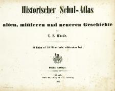 Historischer Schul-Atlas zur alten, mittleren und neueren Geschichte : 84 Karten auf 28 Blättern nebst erläutendem Text