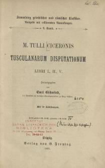 M. Tulli Ciceronis Tusculanarum disputationum. Libri I, II, V