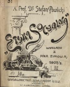 Etyka socyalna : wykłady z półr. zimow. r. 1907/8