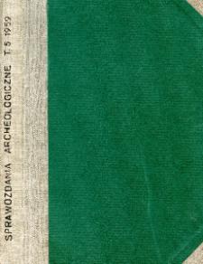 Sprawozdania Archeologiczne T. 5 (1959), Spis treści
