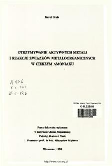 Otrzymywanie aktywnych metali i reakcje związków metaloorganicznych w cieklym amoniaku
