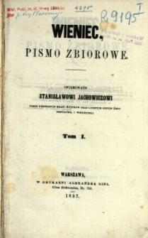Wieniec : pismo zbiorowe ofiarowane Stanisławowi Jachowiczowi przez pierwszych kraju autorów oraz licznych jego przyjaciół i wielbicieli