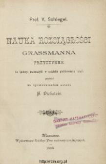 Nauka rozciągłości Grassmanna, przyczynek do historyi matematyki w ostatnich pięćdziesięciu latach