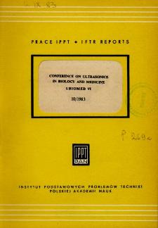 Conference on ultrasonics in biology and medicine UBIOMED VI ; Report Summaries; Warszawa-Jabłonna 19-23 XI 1983 r. : Praca zbiorowa