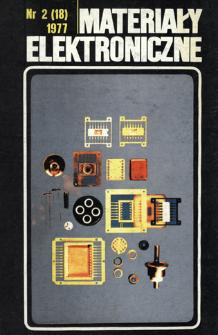 Materiały Elektroniczne 1977 nr 2(18) = Electronic Materials 1977 nr 2(18)