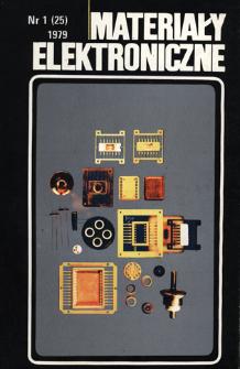 Materiały Elektroniczne 1979 nr 1(25) = Electronic Materials 1979 nr 1(25)