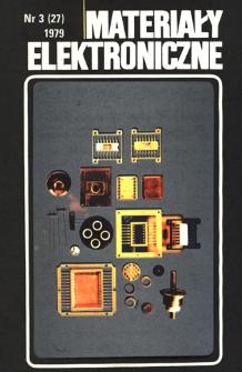 Materiały Elektroniczne 1979 nr 3(27) = Electronic Materials 1979 nr 3(27)