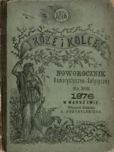 Róże i Kolce : noworocznik humorystyczno-satyryczny na rok [...]