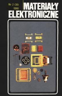Materiały Elektroniczne 1980 nr 2(30) = Electronic Materials 1980 nr 2(30)