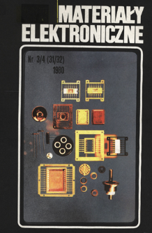 Materiały Elektroniczne 1980 nr 3/4(31/32) = Electronic Materials 1980 nr 3/4(31/32)