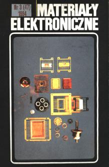 Materiały Elektroniczne 1984 nr 3(47) = Electronic Materials 1984 nr 3(47)