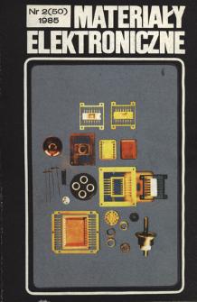 Materiały Elektroniczne 1985 nr 2(50) = Electronic Materials 1985 nr 2(50)