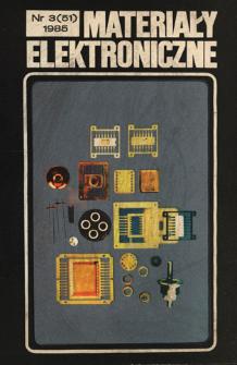 Materiały Elektroniczne 1985 nr 3(51) = Electronic Materials 1985 nr 3(51)