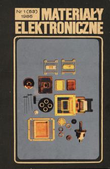 Materiały Elektroniczne 1986 nr 1(53) = Electronic Materials 1986 nr 1(53)