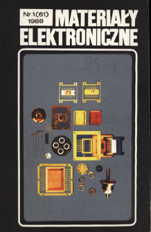 Materiały Elektroniczne 1988 nr 1(61) = Electronic Materials 1988 nr 1(61)
