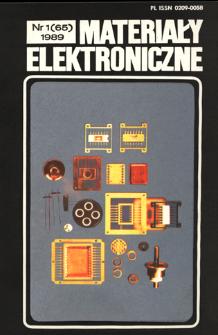 Materiały Elektroniczne 1989 nr 1(65) = Electronic Materials 1989 nr 1(65)