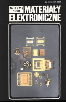 Materiały Elektroniczne 1990 nr 3(71) = Electronic Materials 1990 nr 3(71)