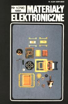 Materiały Elektroniczne 1991nr 1(73) = Electronic Materials 1991 nr 1(73)