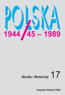 Polska 1944/45-1989 : studia i materiały 17 (2019), Studia