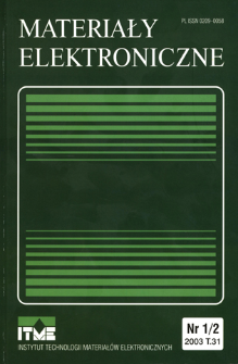 Materiały Elektroniczne 2003 T.31 nr 1/2 = Electronic Materials 2003 T.31 nr 1/2