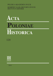 Acta Poloniae Historica T. 120 (2019), Studies