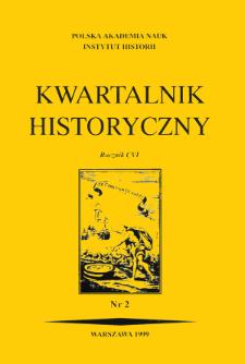 Kwartalnik Historyczny R. 106 nr 2 (1999), Artykuły recenzyjne