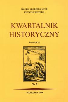 Kwartalnik Historyczny R. 106 nr 3 (1999)