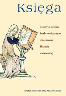 Księga : teksty o świecie średniowiecznym ofiarowane Hannie Zaremskiej