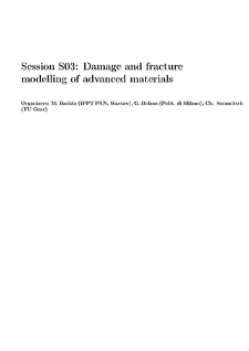 Session S03: Damage and fracturemodelling of advanced materials
